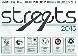 2nd International Exhibition of Art Photography - Streets 2013
